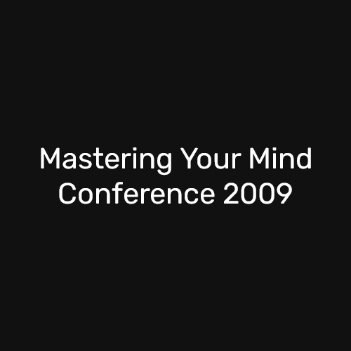 Mastering Your Mind Conference 2009