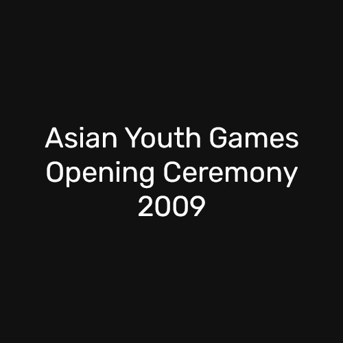 Asian Youth Games Opening Ceremony 2009